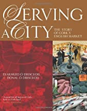 Serving a City by Diarmuid O Drisceoil, Donal O Drisceoil. (Collins Pr,2011) [Paperback]