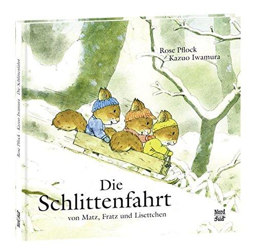 Die Schlittenfahrt: Von Matz, Fratz und Lisettchen