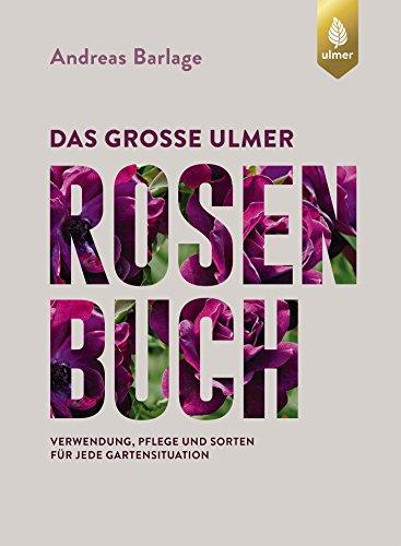 Das große Ulmer Rosenbuch: Verwendung,...