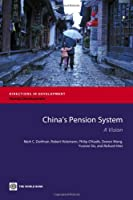 China's Pension System: A Vision (Directions in Development: Human Development)