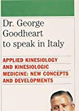 Dr. George Goodheart to speak in Italy: Applied Kinesiology and Kinesiologic medicine: new concepts and developments (English Edition)