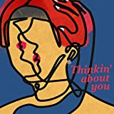 Thinking about You feat. Kick a Show / ROVIN