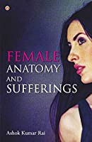 Female Anatomy and Sufferings