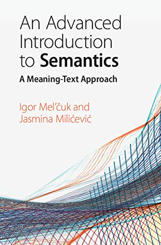 An Advanced Introduction to Semantics: A Meaning-Text Approach