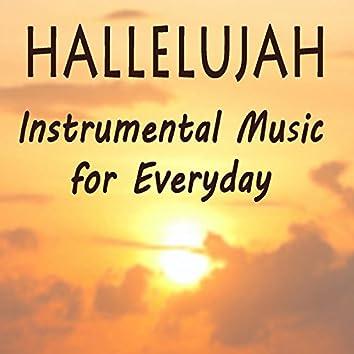 Hallelujah - Instrumental Music for Everyday
