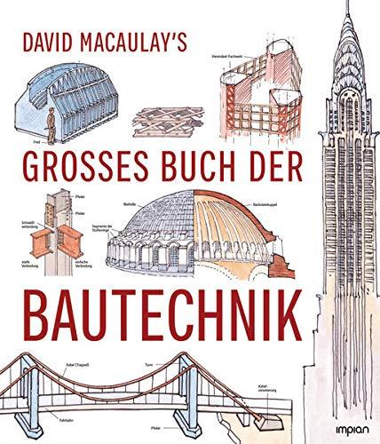 David Macaulay's großes Buch der Bautechnik