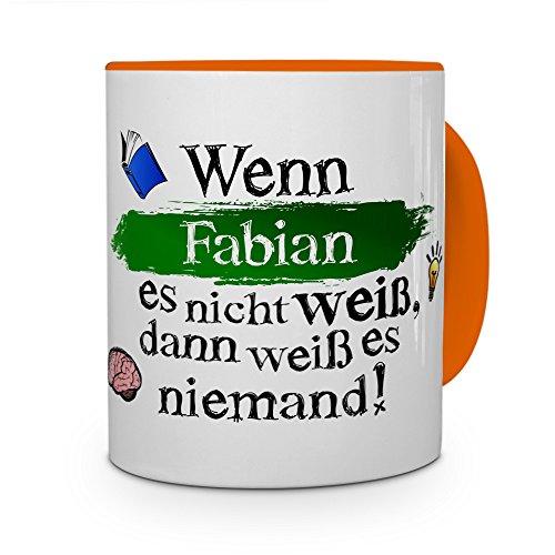 Tasse mit Namen Fabian - Layout: Wenn Fabian es Nicht weiß, dann weiß es niemand - Namenstasse, Kaffeebecher, Mug, Becher, Kaffee-Tasse - Farbe Orange