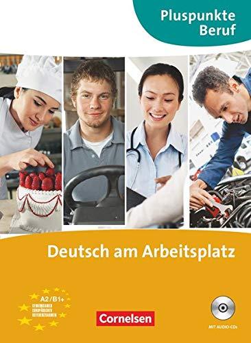 Pluspunkte Beruf - A2-B1+: Deutsch am Arbeitsplatz - Kurs- und Übungsbuch mit Audio-CDs