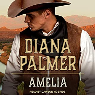 Amelia     A Novel              Written by:                                                                                                                                 Diana Palmer                               Narrated by:                                                                                                                                 Dawson McBride                      Length: 10 hrs and 7 mins     2 ratings     Overall 5.0