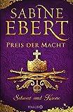 Schwert und Krone - Preis der Macht von Sabine Ebert