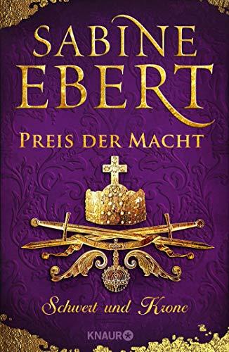 Schwert und Krone - Preis der Macht: Roman (Das Barbarossa-Epos, Band 5)
