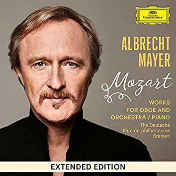 Mozart: Works for Oboe and Orchestra / Piano (Extended Edition)