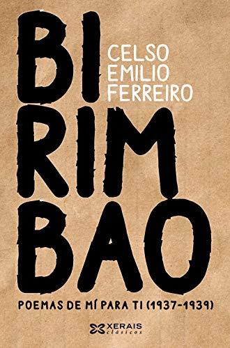 Birimbao: Poemas de mí para ti 1937-1939 (EDICIÓN LITERARIA - XERAIS CLÁSICOS)