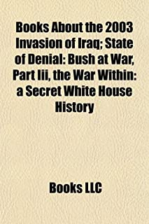 Books about the 2003 Invasion of Iraq (Study Guide): State of Denial: Bush at War, Part III