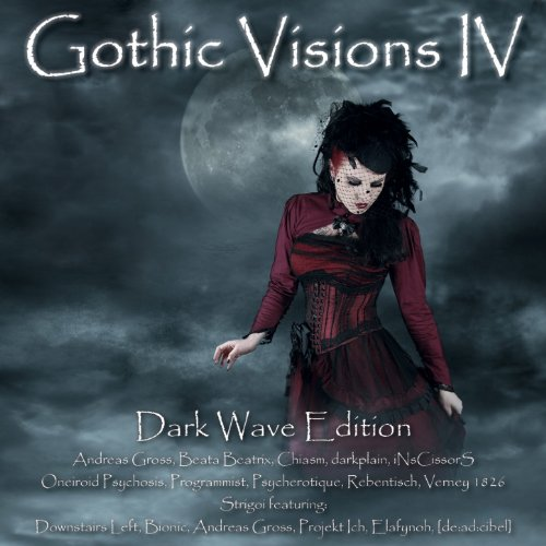 Gothic Visions IV - Dark Wave Edition