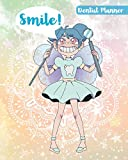 Smile!: Dentist Planner Manage Your Time And Everyone Else's To A Tee Illustration