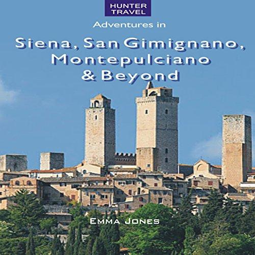 Siena, San Gimignano, Montepulciano & Beyond cover art