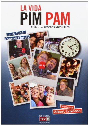 La Vida Pim Pam. El Libro De Afectos Matinales