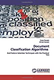 Document Classification Algorithms: And Feature Selection Techniques with the Practical Test