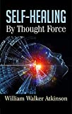 Self-Healing by Thought Force (illustrated edition) (English Edition)