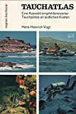 Tauchatlas : Eine Auswahl empfehlenswerter Tauchplätze an südlichen Küsten.