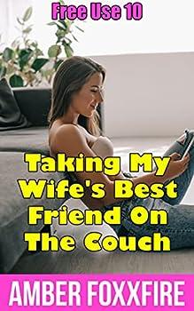my wifes best friend xxx