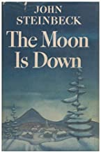 The Moon is Down, a Novel, by John Steinbeck