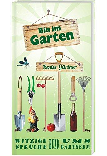 AV Andrea Verlag Bin im Garten Bester Gärtner (Bin im Garten - Bester Gärtner: Witzige Sprüch rund ums Gärtnern 12421)