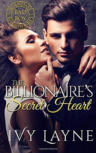 The Billionaire's Secret Heart (Scandals of the Bad Boy Billionaires) (Volume 1)