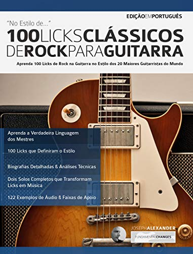 100 Licks Clássicos de Rock Para Guitarra: Aprenda 100 Licks de ...