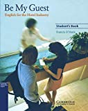 Be My Guest: English for the Hotel Industry. Student's Book - Francis O'Hara