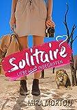 Solitaire: Liebe doch nicht inbegriffen (Miami Girls mit Herz 2)