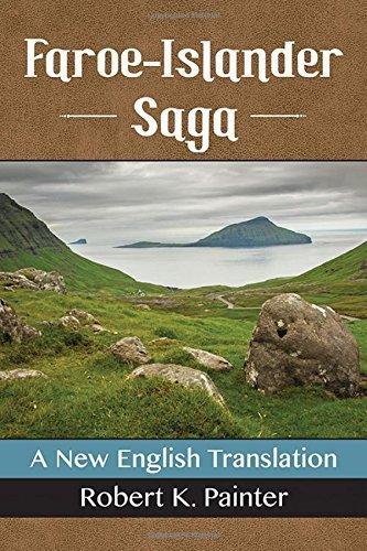 Faroe-islander Saga: A New English Translation by Robert K. Painter (2015-12-08)