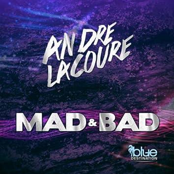 Mad & Bad
