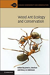 Wood Ant Ecology and Conservation (Ecology, Biodiversity and Conservation)