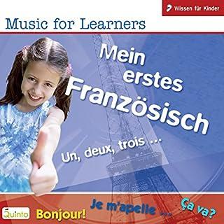 Mein erstes Französisch. Un, deux, trois...     Music for Learners              Autor:                                                                                                                                 div.                               Sprecher:                                                                                                                                 N.N.                      Spieldauer: 1 Std. und 6 Min.     Noch nicht bewertet     Gesamt 0,0