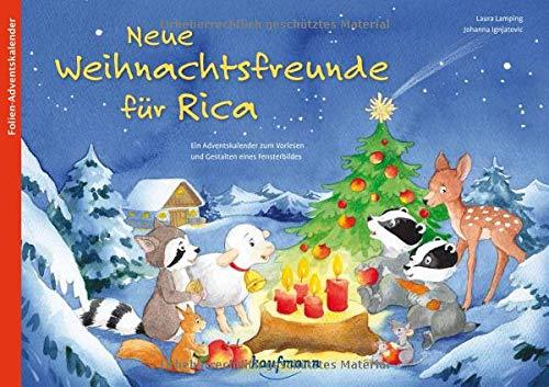 Neue Weihnachtsfreunde für Rica. Ein Adventskalender zum Vorlesen und Gestalten eines Fensterbildes