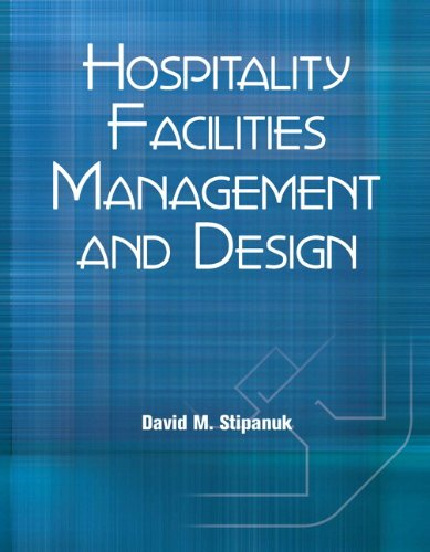 Compare Textbook Prices for Hospitality Facilities Management and Design with Answer Sheet AHLEI  AHLEI - Facilities Management 3 Edition ISBN 9780133076691 by Stipanuk, David M.,American Hotel & Lodging Association