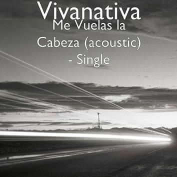 Me Vuelas la Cabeza (acoustic) - Single