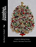 Grandma's Jewelry Box: A Guide to Making Vintage Jewelry Christmas Trees and Art