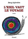 L'exil vaut le voyage - Roman dessiné