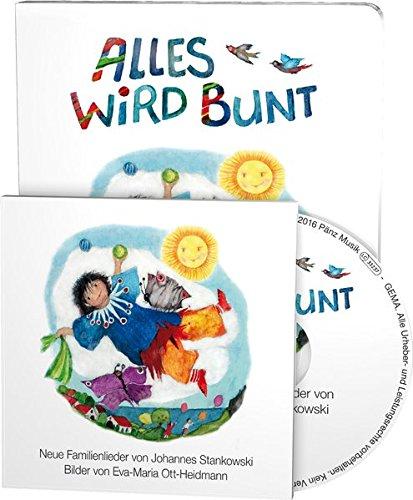 Alles wird bunt: Neue Herbstlieder von Johannes Stankowski (Buch mit Musik-CD): Neue Kinderlieder von Johannes Stankowski (Buch mit Musik-CD)