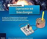 FRANZIS Lernpaket Experimente mit freien Energien: In mehr als 10 Experimenten Energie durch Kristallbatterien, Erdenergie und aus dem elektrostatischen Feld gewinnen und nutzen. - Ulrich E. Stempel