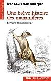 Une brève histoire des mammifères - Bréviaire de mammalogie