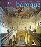 L'Art baroque - Architecture, sculpture, peinture