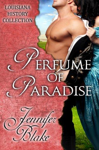 Perfume of Paradise (The Louisiana History Collection Book 5) (English Edition)