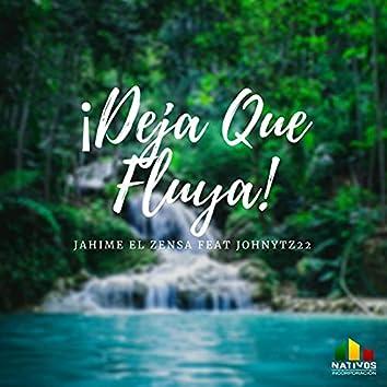 Deja Que Fluya (feat. JohnyTz22)