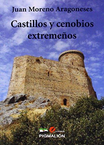 Castillos y cenobios extremeños (Extremadura)