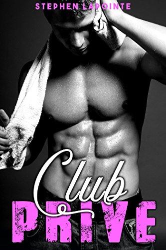 Club Privé - Tome 2: (Nouvelle Gay MM, Sexe à Plusieurs, Soumission, Echangisme, HARD) (French Edition)