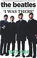 The Beatles: I Was There